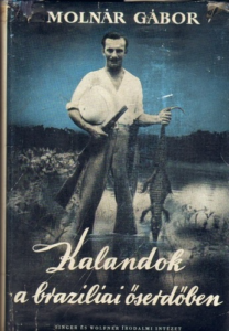 Picture of one of the books about Brasil written by world-famous Hungarian explorer and traveler, Gábor Molnár